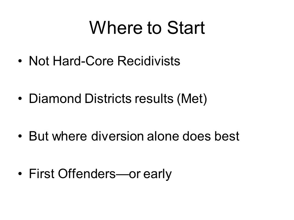 Where to Start Not Hard-Core Recidivists
