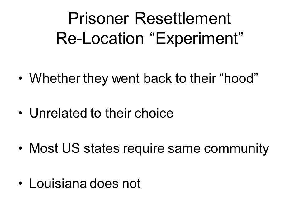 Prisoner Resettlement Re-Location Experiment