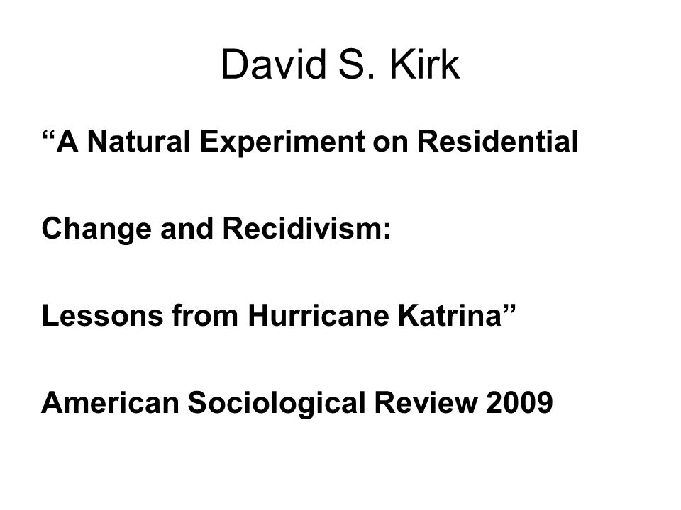 David S. Kirk A Natural Experiment on Residential