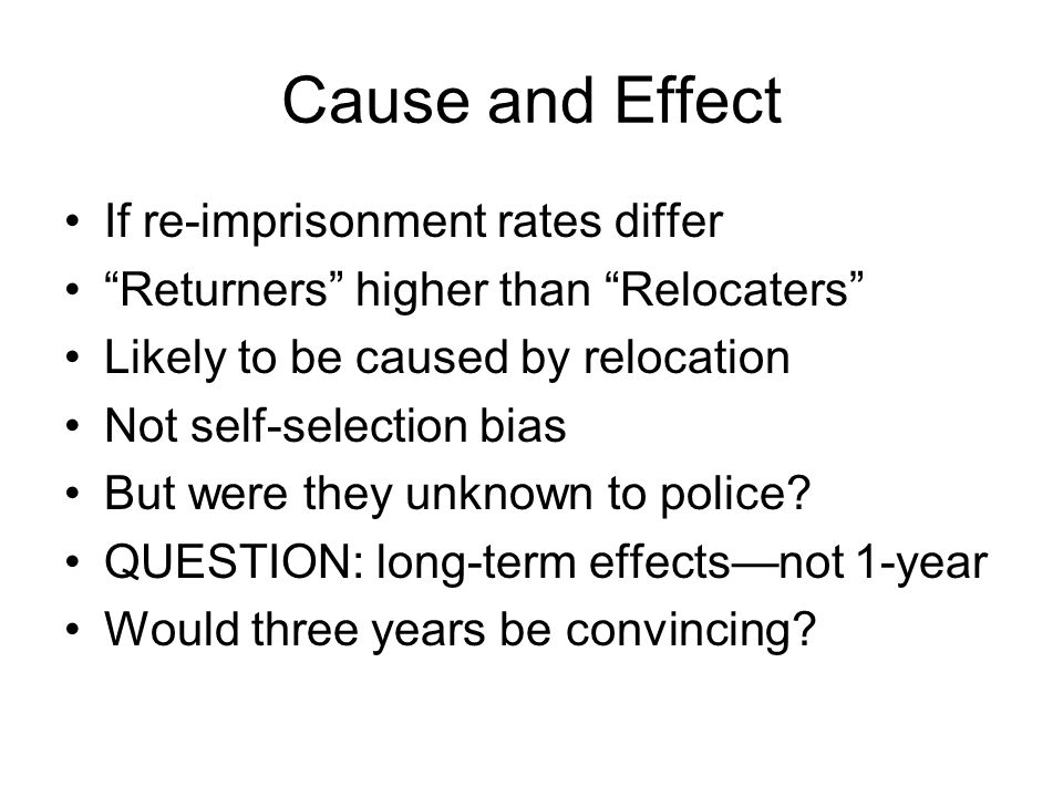 Cause and Effect If re-imprisonment rates differ