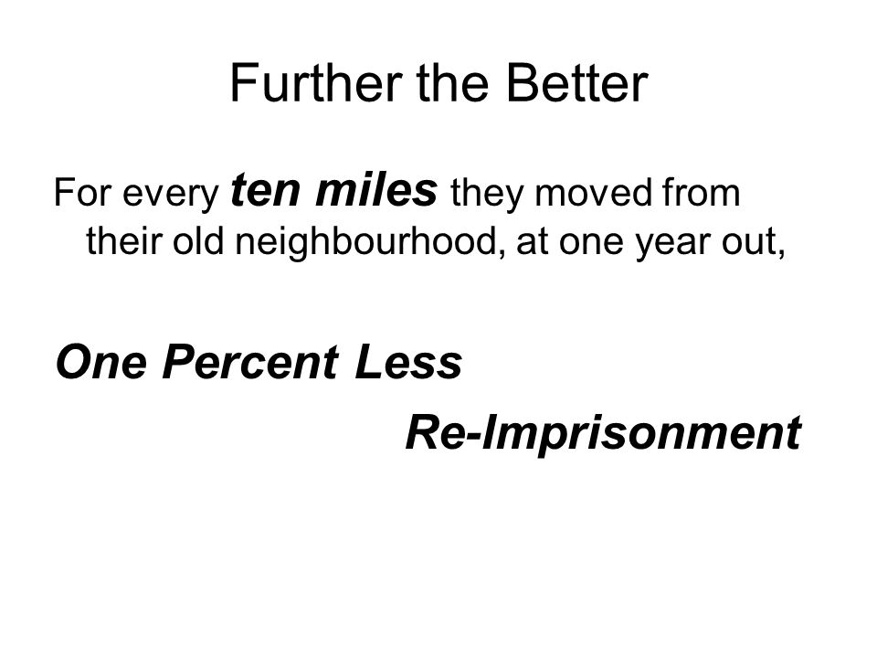Further the Better One Percent Less Re-Imprisonment