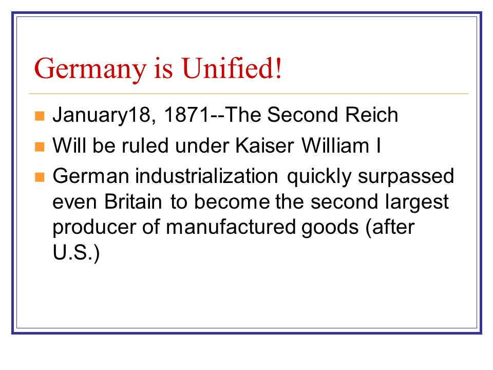 Germany is Unified! January18, 1871--The Second Reich