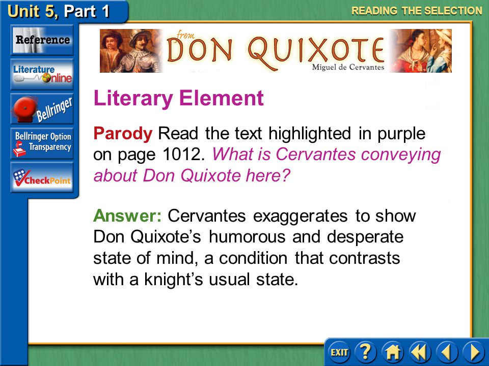 READING THE SELECTION Literary Element. Parody Read the text highlighted in purple on page 1012. What is Cervantes conveying about Don Quixote here