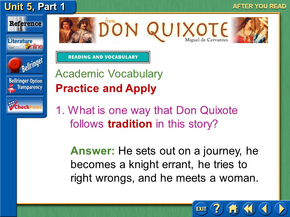 1. What is one way that Don Quixote follows tradition in this story