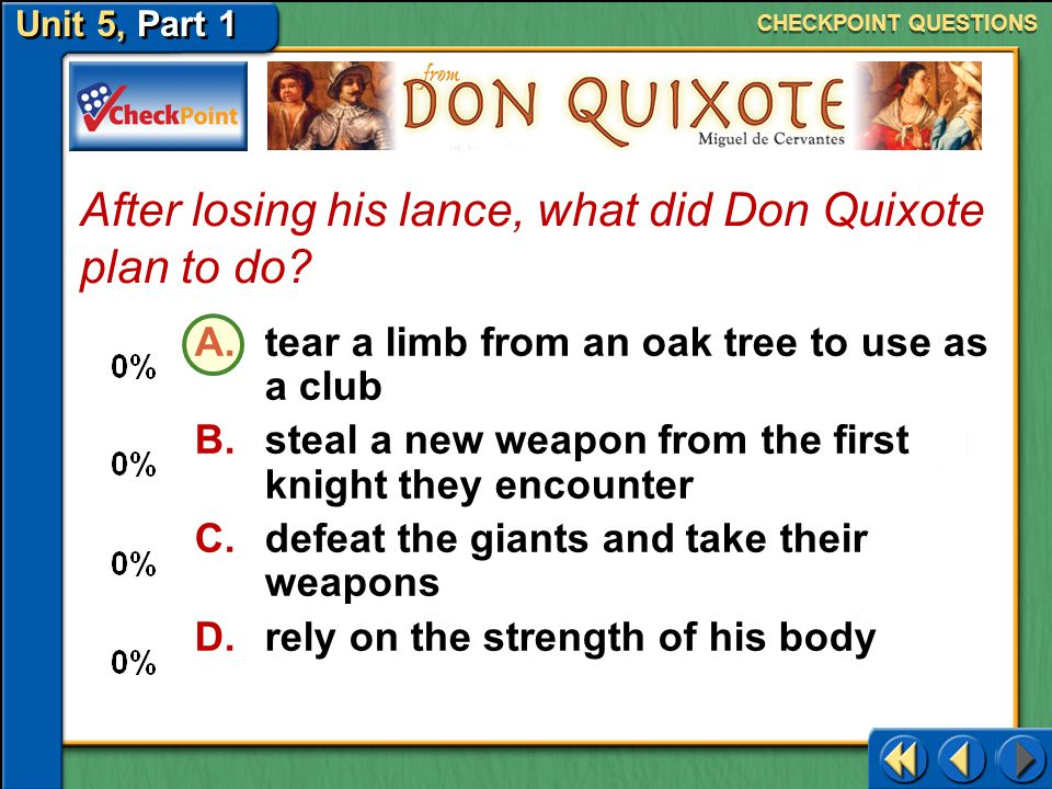 After losing his lance, what did Don Quixote plan to do