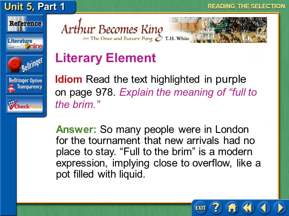 READING THE SELECTION Literary Element. Idiom Read the text highlighted in purple on page 978. Explain the meaning of full to the brim.