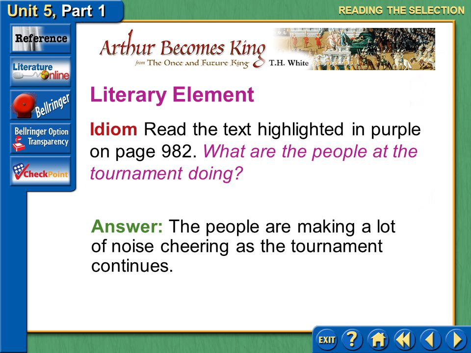 READING THE SELECTION Literary Element. Idiom Read the text highlighted in purple on page 982. What are the people at the tournament doing