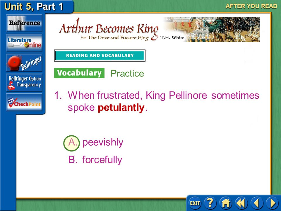 When frustrated, King Pellinore sometimes spoke petulantly.