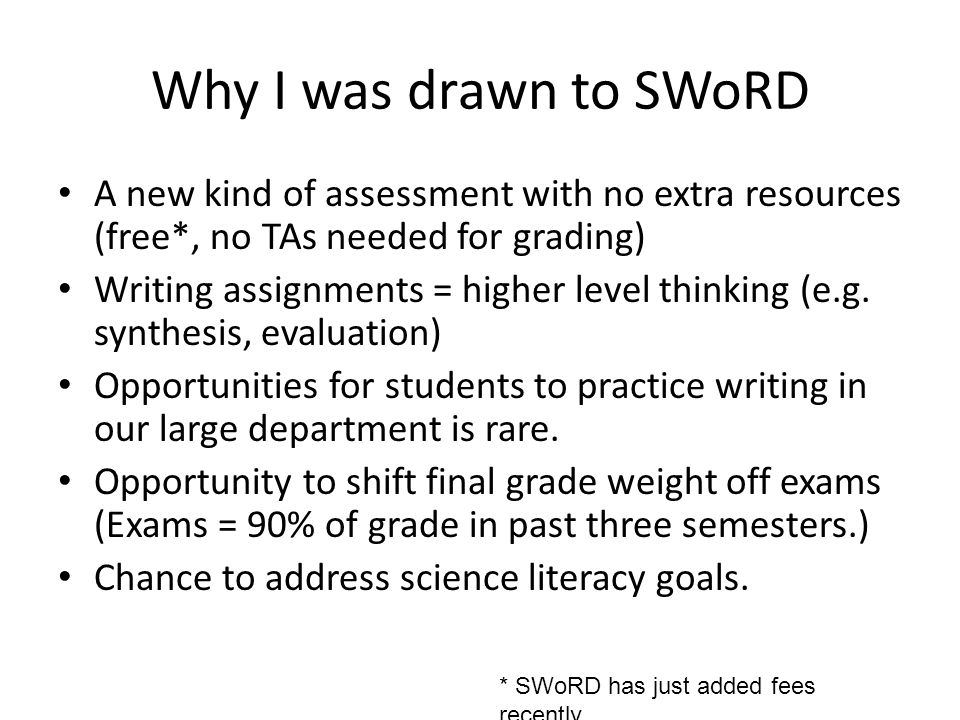 Why I was drawn to SWoRD A new kind of assessment with no extra resources (free*, no TAs needed for grading)