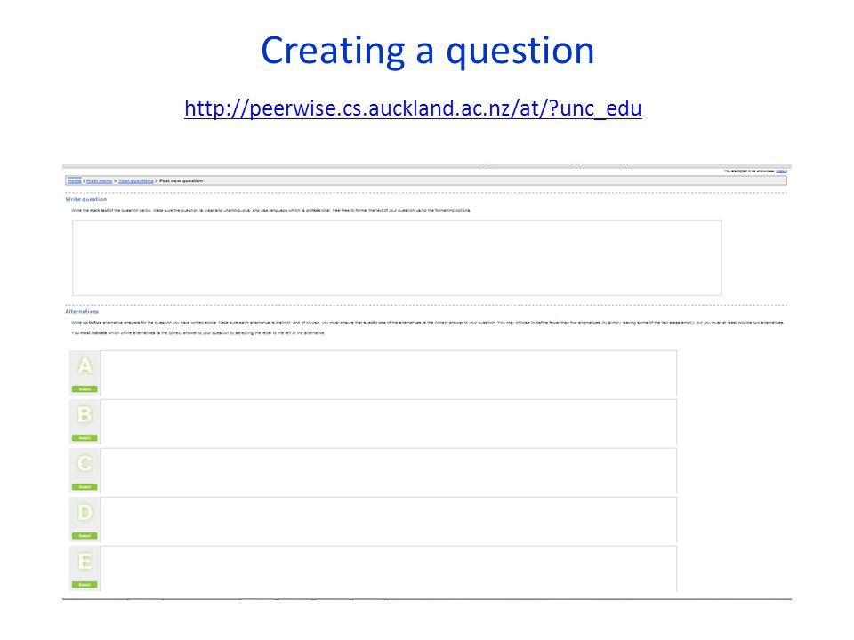 Creating a question http://peerwise.cs.auckland.ac.nz/at/ unc_edu