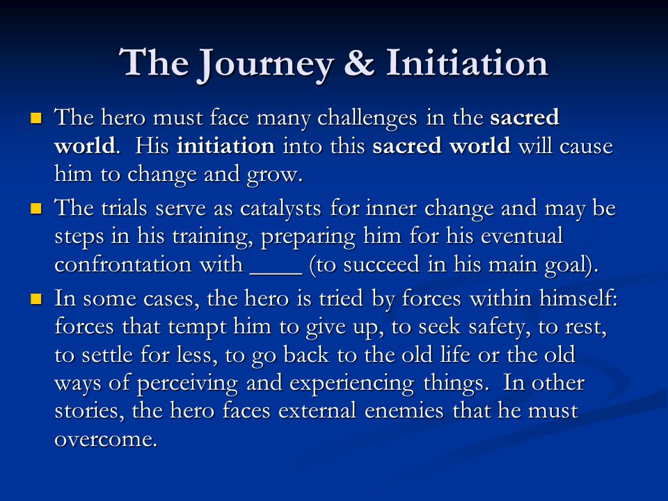 The Journey & Initiation