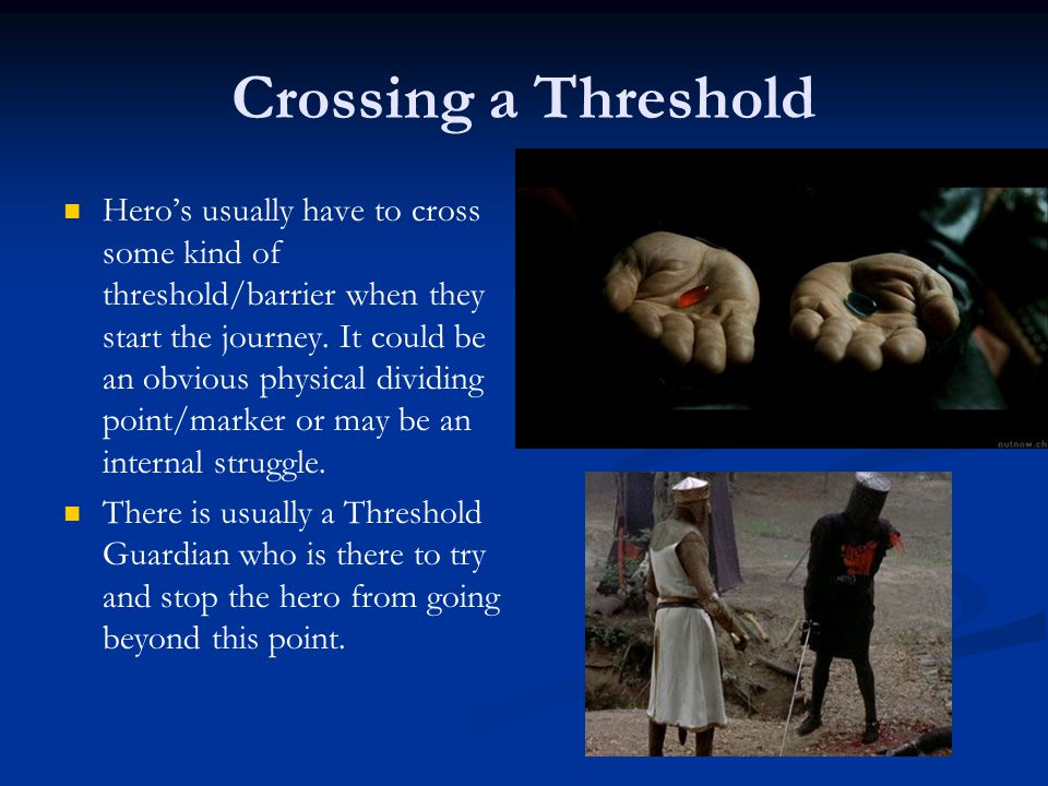 Crossing a Threshold
