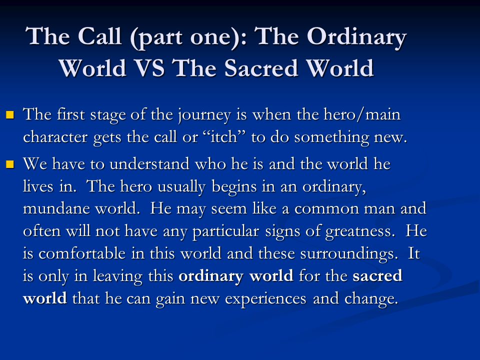 The Call (part one): The Ordinary World VS The Sacred World