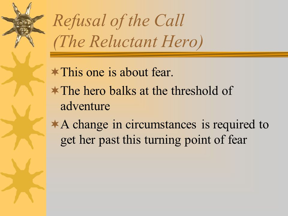 Refusal of the Call (The Reluctant Hero)