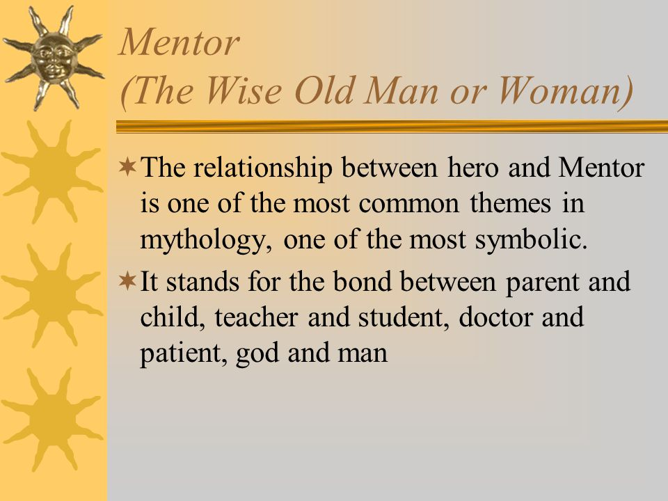 Mentor (The Wise Old Man or Woman)