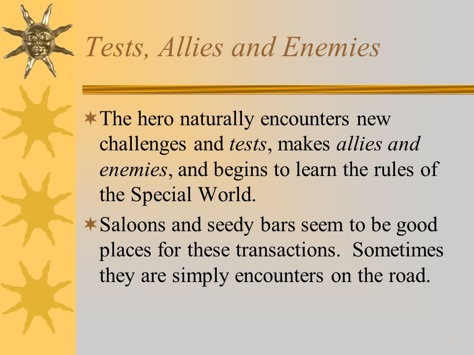Tests, Allies and Enemies