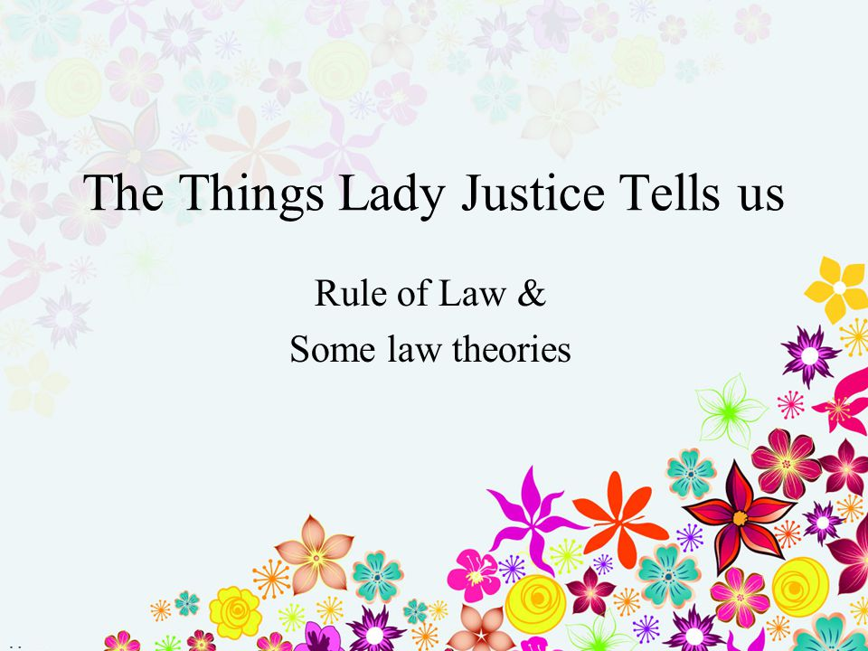 The Things Lady Justice Tells us