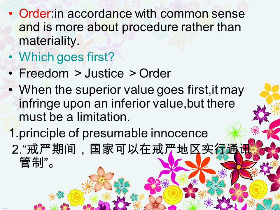 Order:in accordance with common sense and is more about procedure rather than materiality.