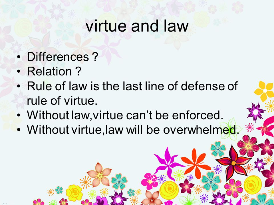 virtue and law Differences? Relation?