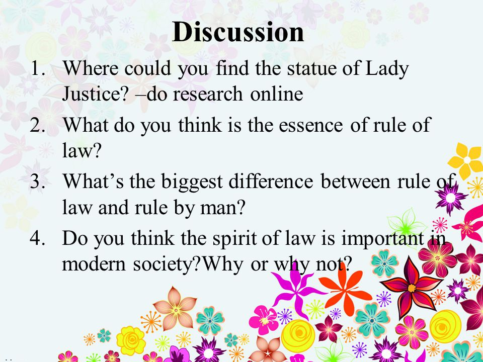 Discussion Where could you find the statue of Lady Justice –do research online. What do you think is the essence of rule of law