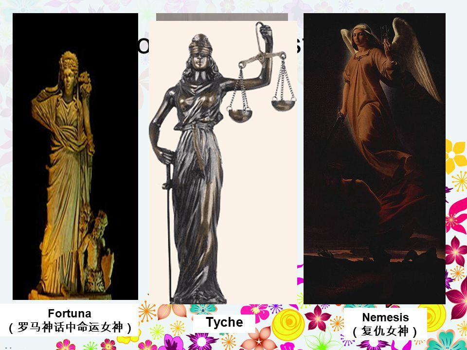 Who is Lady Justice? Fortuna (罗马神话中命运女神) Nemesis (复仇女神) Tyche