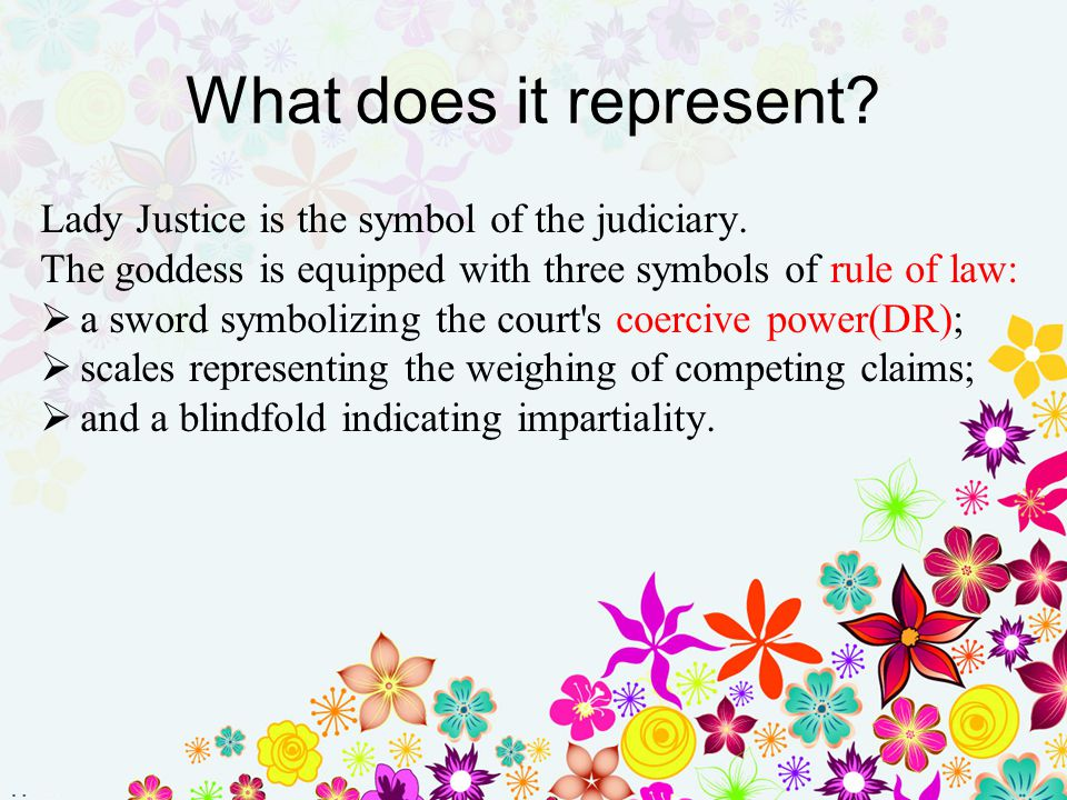 What does it represent Lady Justice is the symbol of the judiciary.