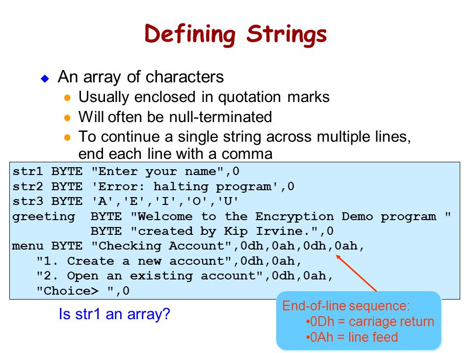 Using the DUP Operator Use DUP to allocate (create space for) an array or string. Syntax: counter DUP (argument)