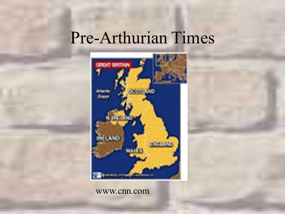 Pre-Arthurian Times www.cnn.com