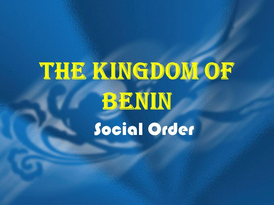The Kingdom of Benin Social Order