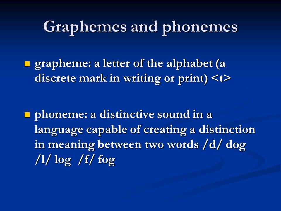 Graphemes and phonemes