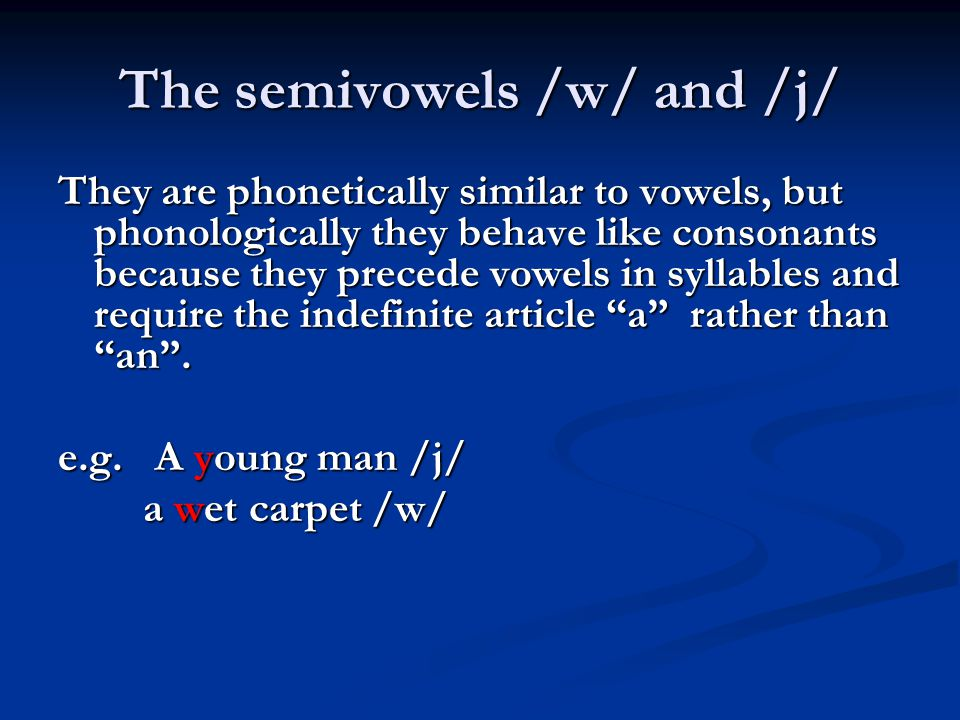 The semivowels /w/ and /j/