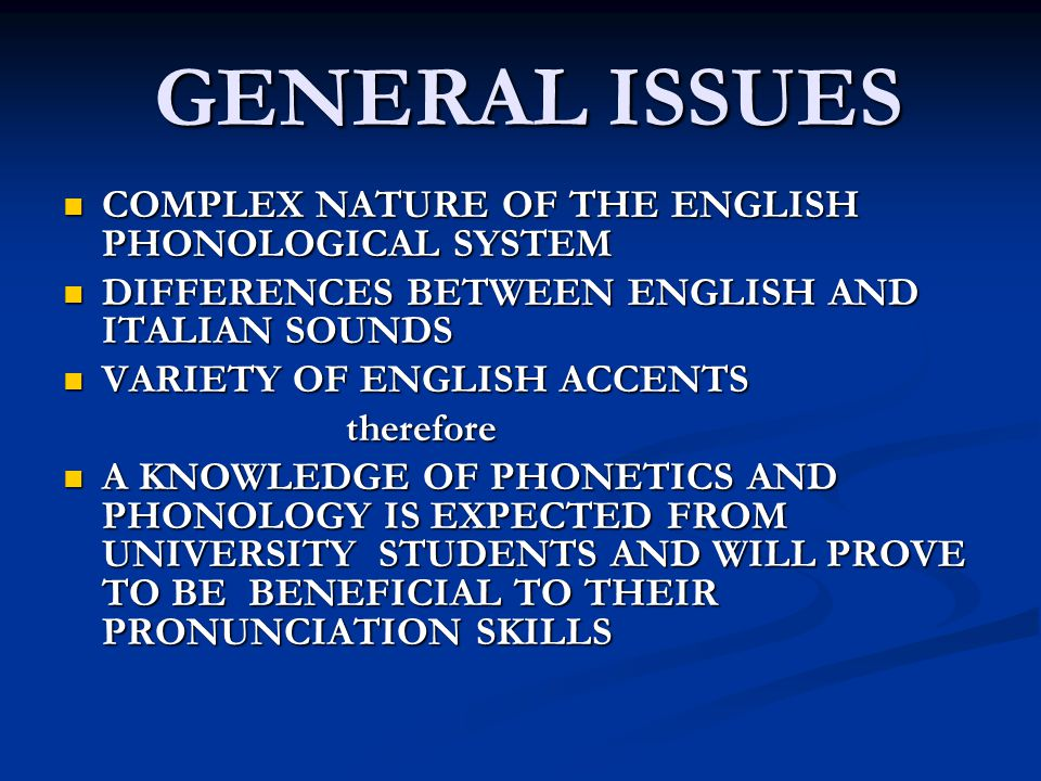 GENERAL ISSUES COMPLEX NATURE OF THE ENGLISH PHONOLOGICAL SYSTEM