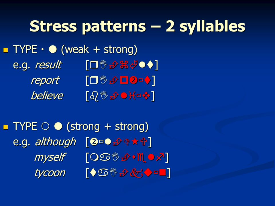 Stress patterns – 2 syllables