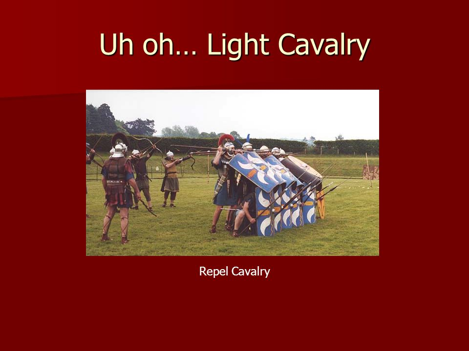 Uh oh… Light Cavalry Repel Cavalry