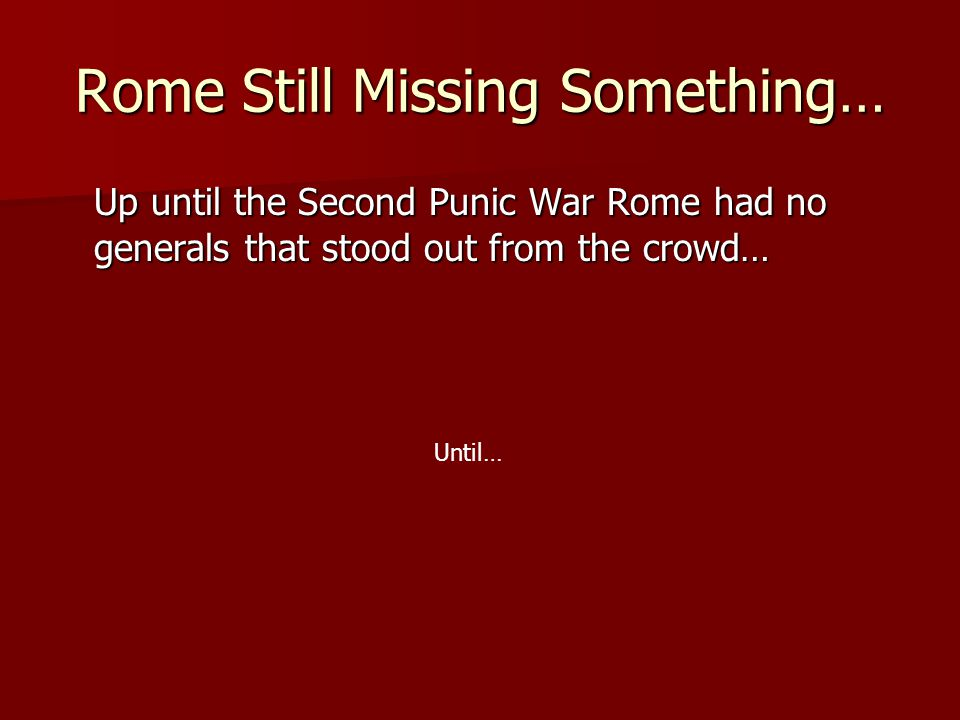 Rome Still Missing Something…