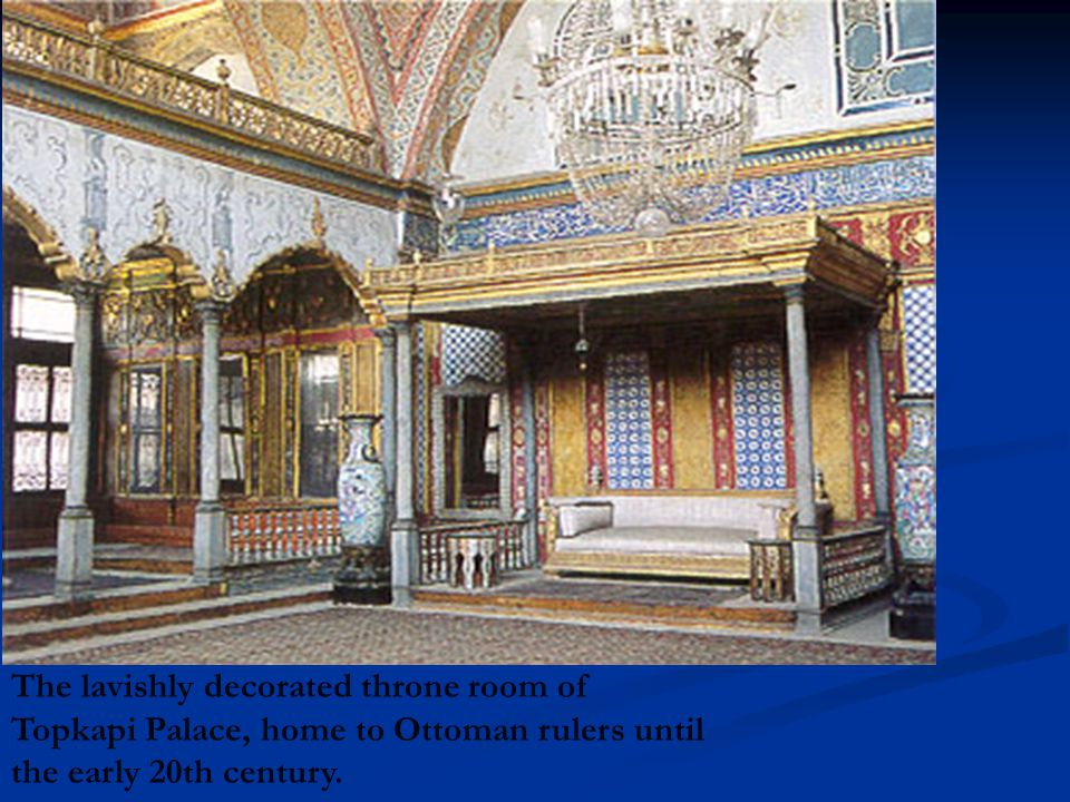 The lavishly decorated throne room of Topkapi Palace, home to Ottoman rulers until the early 20th century.