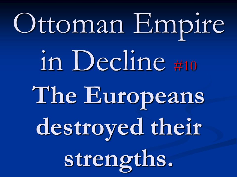 Ottoman Empire in Decline #10 The Europeans destroyed their strengths.