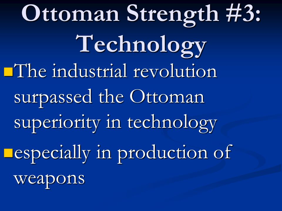 Ottoman Strength #3: Technology
