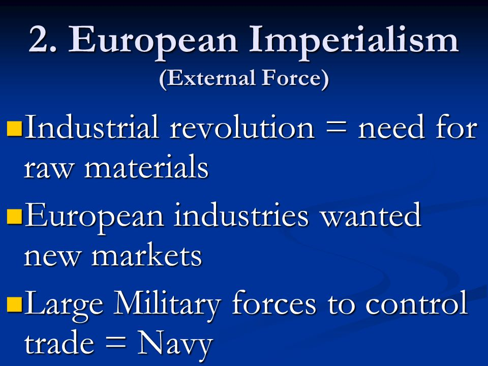 2. European Imperialism (External Force)
