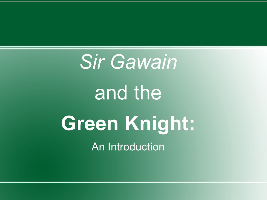 Sir Gawain and the Green Knight: An Introduction