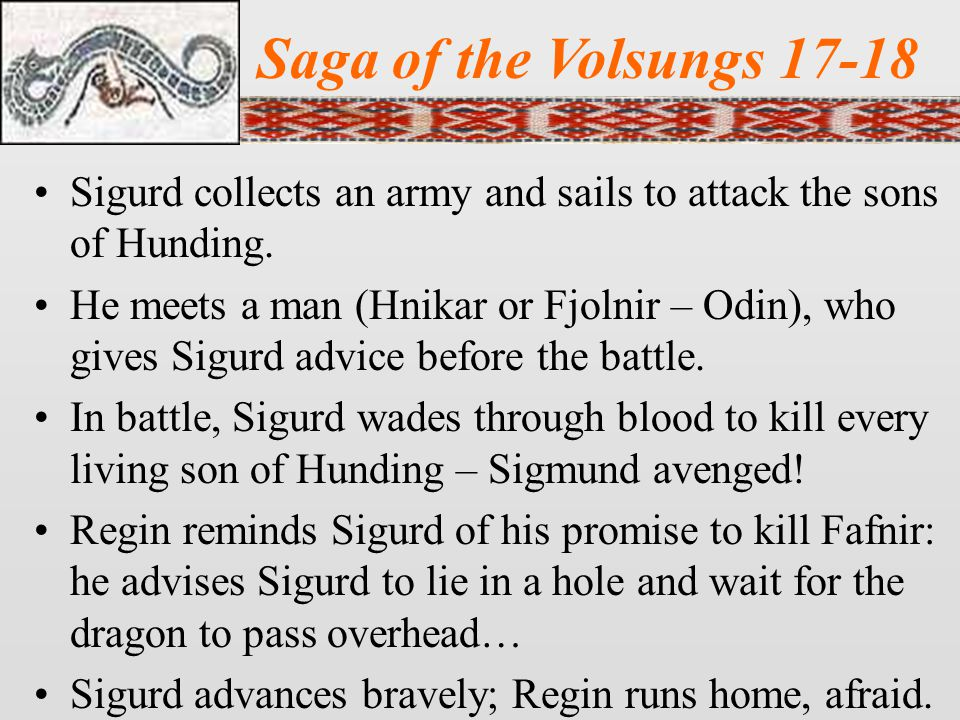 Saga of the Volsungs 17-18 Sigurd collects an army and sails to attack the sons of Hunding.