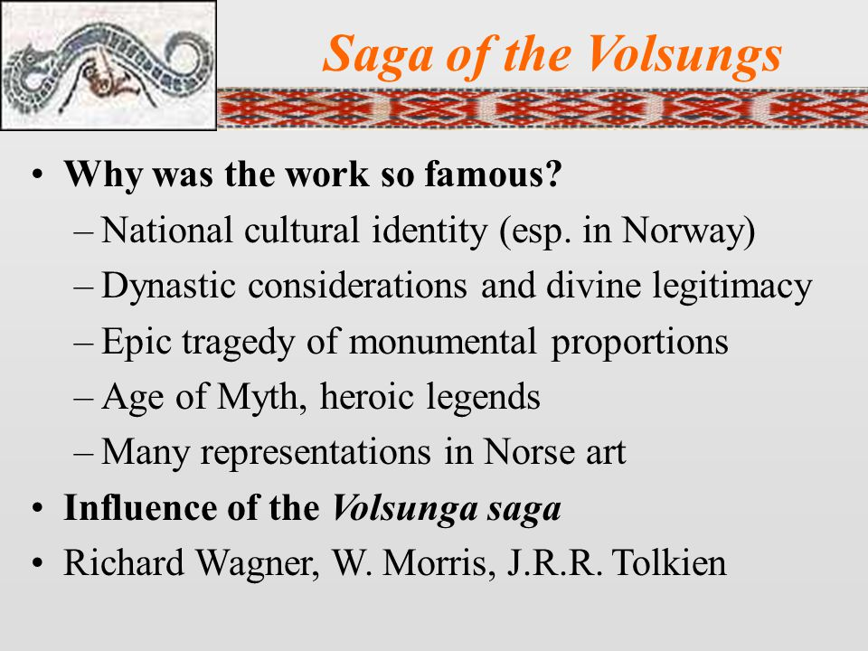 Saga of the Volsungs Why was the work so famous