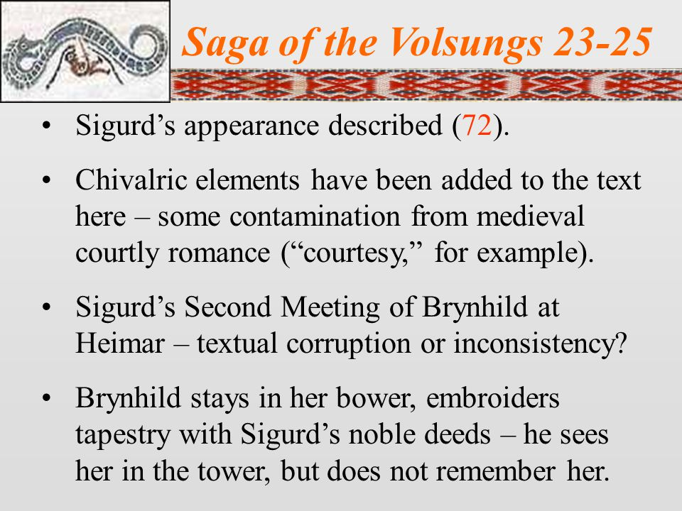 Saga of the Volsungs 23-25 Sigurd's appearance described (72).