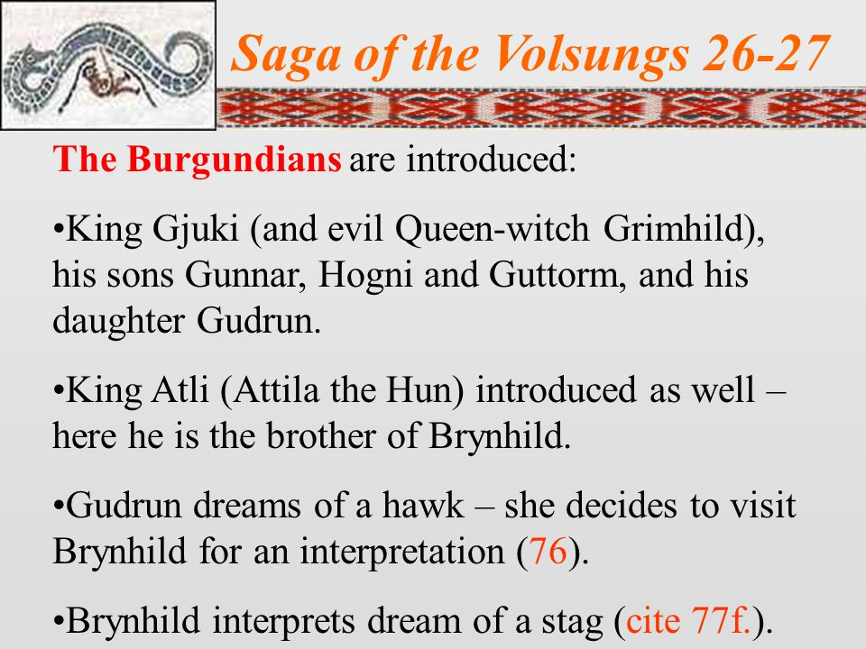 Saga of the Volsungs 26-27 The Burgundians are introduced: