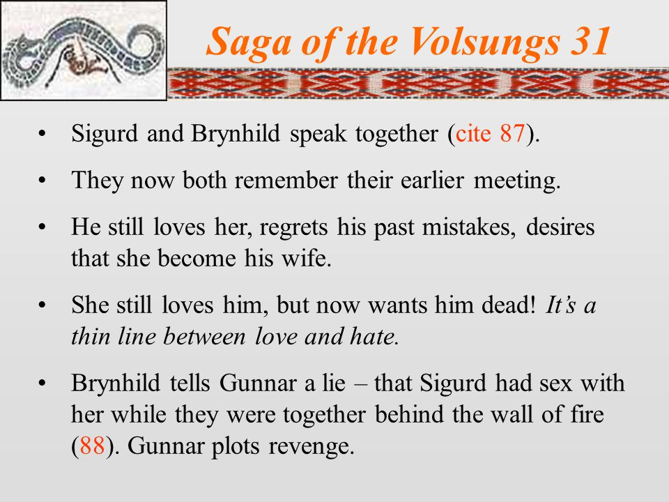 Saga of the Volsungs 31 Sigurd and Brynhild speak together (cite 87).