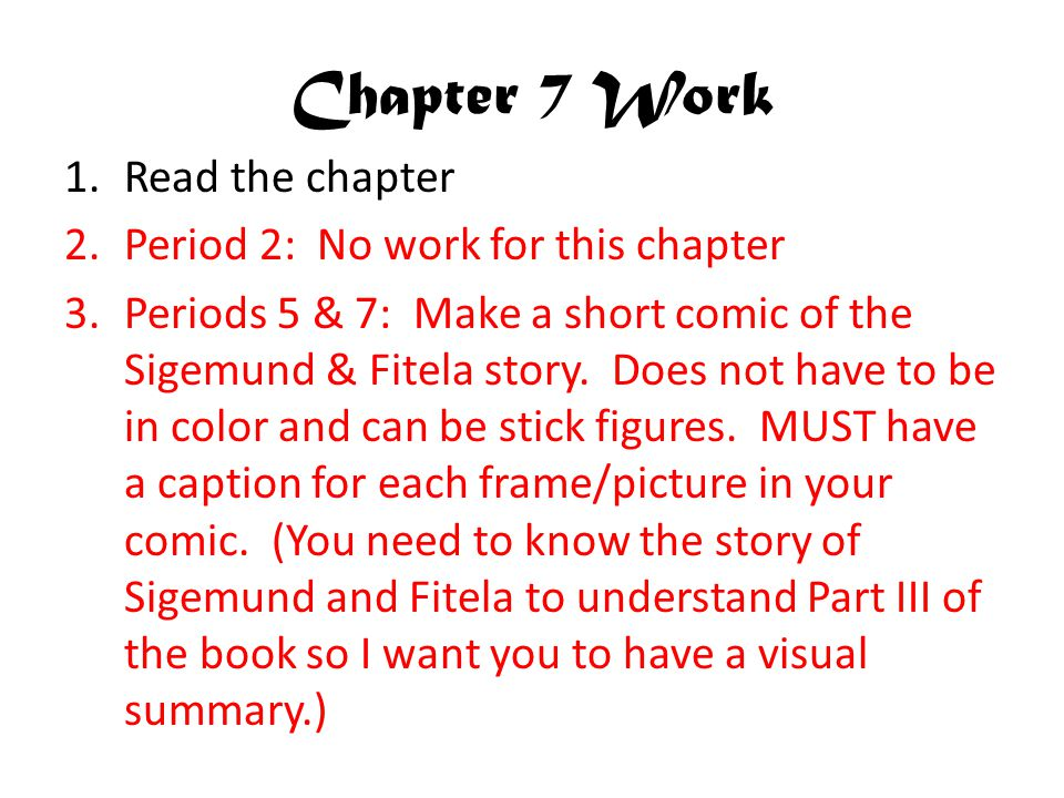 Chapter 7 Work Read the chapter Period 2: No work for this chapter