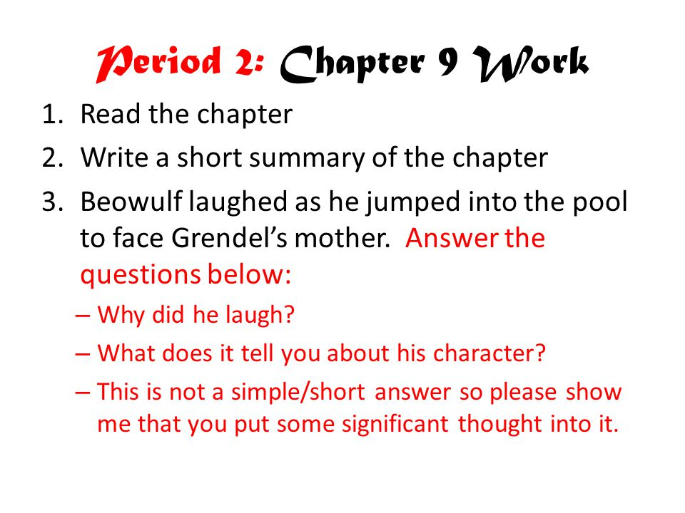 Period 2: Chapter 9 Work Read the chapter