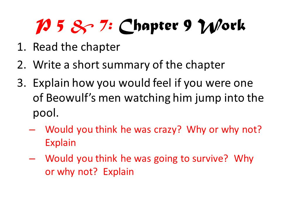 P 5 & 7: Chapter 9 Work Read the chapter