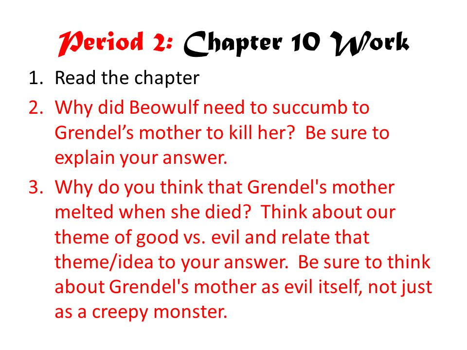 Period 2: Chapter 10 Work Read the chapter