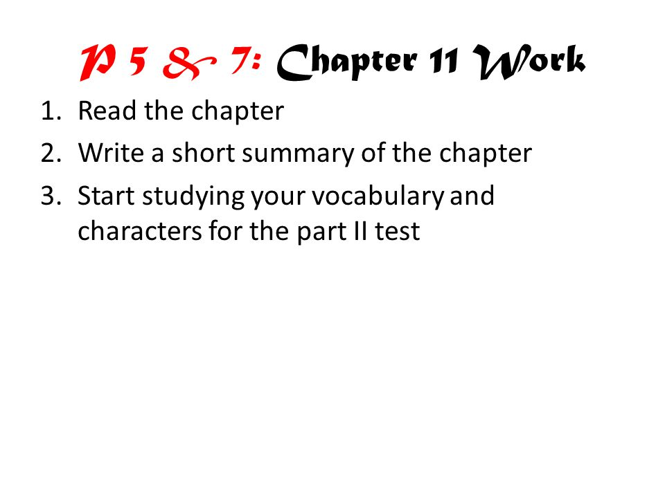 P 5 & 7: Chapter 11 Work Read the chapter